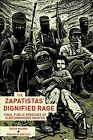 Zapatistas' Dignified Rage : Final Public Speeches of Subcommander Marcos, Pa...