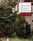 Most Beautiful Villages of Burgundy, Hardcover by Bentley, James; Palmer, Hug...