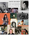 25 Women : Essays on Their Art, Hardcover by Hickey, Dave, Like New Used, Fre...