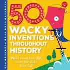 50 Wacky Inventions Throughout History : Weird Inventions That Seem Too Crazy...