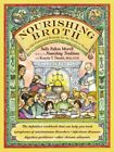 Nourishing Broth : An Old-Fashioned Remedy for the Modern World, Paperback by...