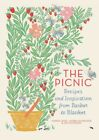 Picnic : Recipes and Inspiration from Basket to Blanket, Hardcover by Hanel, ...