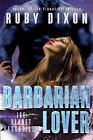 Barbarian Lover, Paperback by Dixon, Ruby, Like New Used, Free shipping in th...
