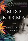 Miss Burma, Hardcover by Craig, Charmaine, Like New Used, Free shipping in th...
