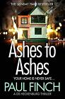 Ashes to Ashes: The Sunday Times bestseller returns with the most gripping book