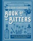 Dr. Adam Elmegirabs Book of Bitters: The bitter and twisted history of one of th