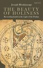 The Beauty of Holiness: Re-reading Isaiah in the Light of the Psalms by Blenk…