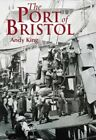 The Port of Bristol (Archive Photographs) by King, Andy Paperback Book The Fast