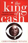 The King of Cash: The Inside Story of Laurence Tisch by Winans Christopher