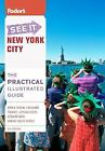 Fodor's See It New York City, 4th Edition (Full-color Travel Guide) Fodor's Pap