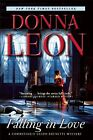Falling in Love: A Commissario Guido Brunetti Mystery by Leon, Donna