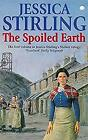 The Spoiled Earth: Book One (Stalker Family Saga), Stirling, Jessica, Used; Good