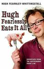 Hugh Fearlessly Eats it All: Dispatches from the ... | Buch | Zustand akzeptabel