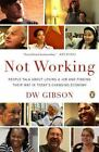 Not Working: People Talk About Losing a Job and Findi.. 014312255X by Gibson, DW
