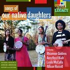 Our Native Daughters Songs Of Our Native Daughters CD New 2019