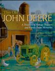 This Old John Deere: A Treasury of Vintage Tractors and Family Farm Memories…