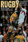 Rugby: A Players Guide to the Laws, Robinson, Derek, Used; Good Book