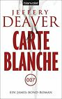 Carte Blanche: Ein James-Bond-Roman, Deaver, Haufschild 9783442378593 New*- £10.74 GBP on eBay
