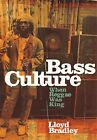 Bass Culture: When Reggae Was King by Bradley, Lloyd Paperback Book The Fast