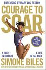 Courage to Soar by Biles  New 9780310759485 Fast Free Shipping--