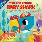 Time for School, Baby Shark! Doo Doo Doo Doo Doo Doo (pb) by Scholastic Inc Free