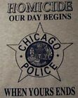 Tee CHICAGO POLICE HOMICIDE Our Day beings...Gray all sizes available