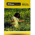 Nikon School: Guide Book to Digital SLR Photography Paper Back Edition NEW
