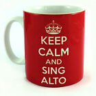 KEEP CALM AND SING ALTO GIFT MUG CUP SINGER CHOIR CHORUS CHORAL SINGING GROUP