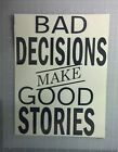 *Bad Decisions make Good Stories* Sticker funny humor drink beer Decal wall USMC