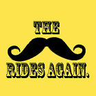 The Moustache rides again. funny manly mo mustache lovin T shirt  Movember!