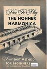 NOS 1959 Vintage HOW TO PLAY THE HOHNER HARMONICA book by Sigmund Spaeth