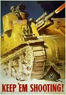 WB42 Vintage WW2 Keep Em Shooting American Tank WWII War Poster A2/A3/A4