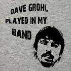 Dave Grohl played in my band T shirt Nirvana Foo Fighters Sound City!
