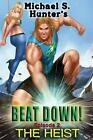 Beat Down 2 - The Heist by Michael S. Hunter (English) Paperback Book