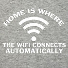 Home is where the WIFI connects automatically T Shirt funny internet tee