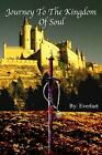Journey to the Kingdom of Soul: Written By: Everlazt by MR Theodore Lawrence Att