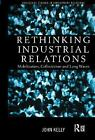 Rethinking Industrial Relations: Mobilisation, Collectivism and Long Waves: Mobi