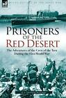 Prisoners of the Red Desert: The Adventures of the Crew of the Tara! During the