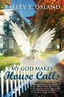 My God Makes House Calls by Nalley T. Osland (English) Hardcover Book Free Shipp