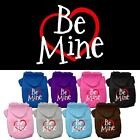Be Mine Screen Print Valentines Day Dog Hoodie Pet Puppy Designer Funny Clothes