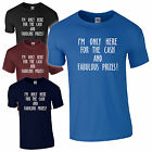 I'm only here for the CASH and fabulous prizes Joke Fancy Dress Funny T-Shirt