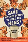 WB69 Vintage Save Kitchen Waste For Hens British WW2 World War Poster A2/A3/A4