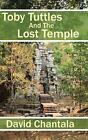 Toby Tuttles And The Lost Temple by David Chantala (English) Hardcover Book Free