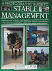 A PHOTOGRAPHIC GUIDE TO STABLE MANAGEMENT - Robert Oliver - HB Book