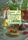 Sweet Thoughts...A Fresh Approach to the Dess... by Rosamond Richardson Hardback