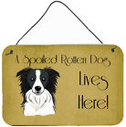 Border Collie Spoiled Dog Lives Here by Denny Knight Graphic Art Plaquing Print