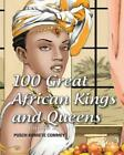 100 Great African Kings and Queens: I Am the Nile by Pusch Commey (English) Pape