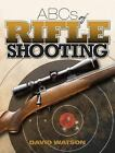 ABCs of Rifle Shooting by David Watson *BRAND NEW & FREE SHIPPING