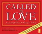 Called to Love: Approaching John Paul II's Theology of the Body by Carl Anderson
