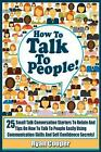 Talk to People!: 25 Small Talk Conversation Starters to Relate and Talk to Peopl